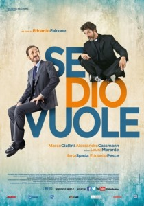 ITALIA, 2014 Regia: Edoardo Falcone Interpreti: Marco Giallini, Alessandro Gassman Orario: 18,30 – 20,30 – 22,30 Comm. Durata 87 m.